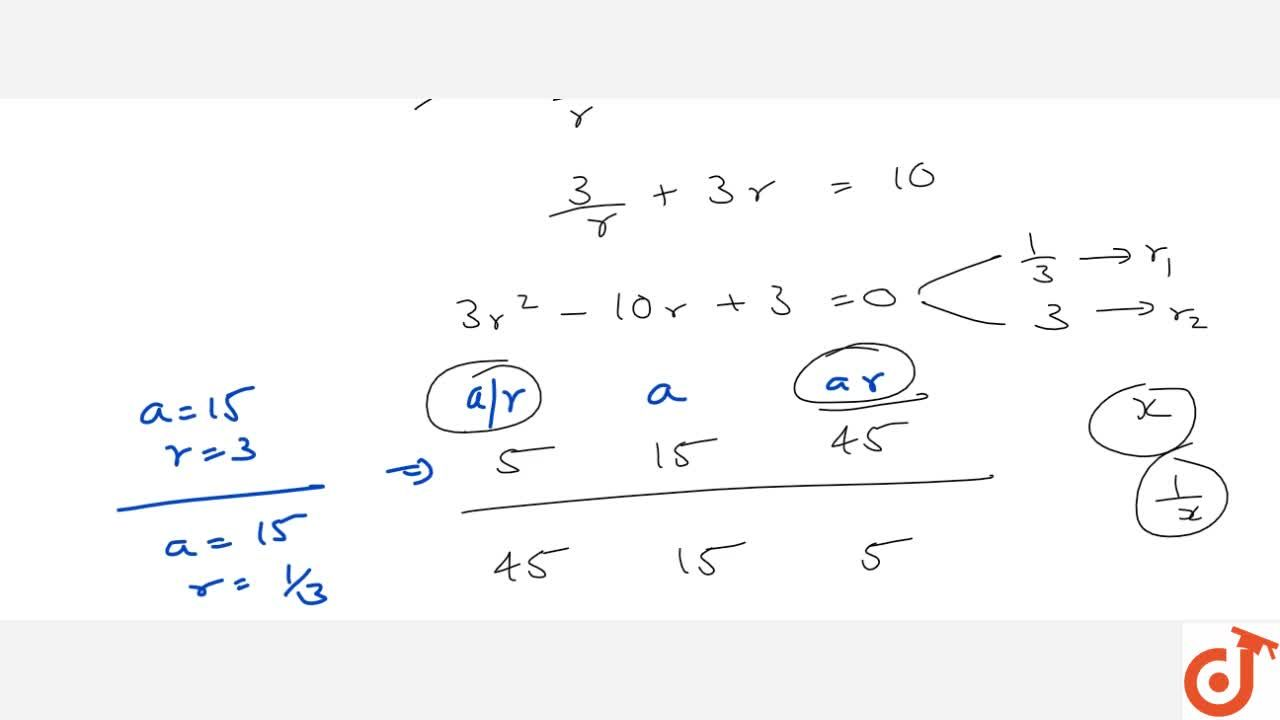Solution for Find three numbers in G.P. whose sum is 65 and who