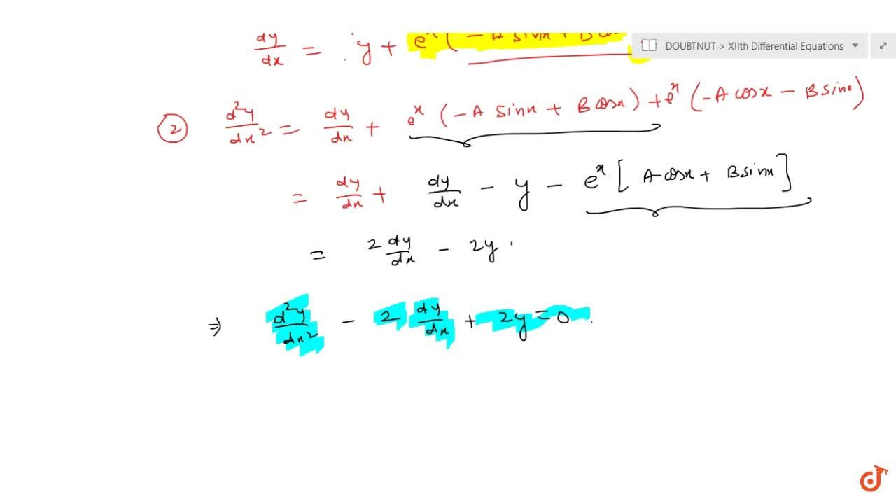 Show that y=e^x(A\ cos x+Bsinx) is the solution of the differential equation (d^2y),(dx^2)-2(dy),(dx)+2y=0.