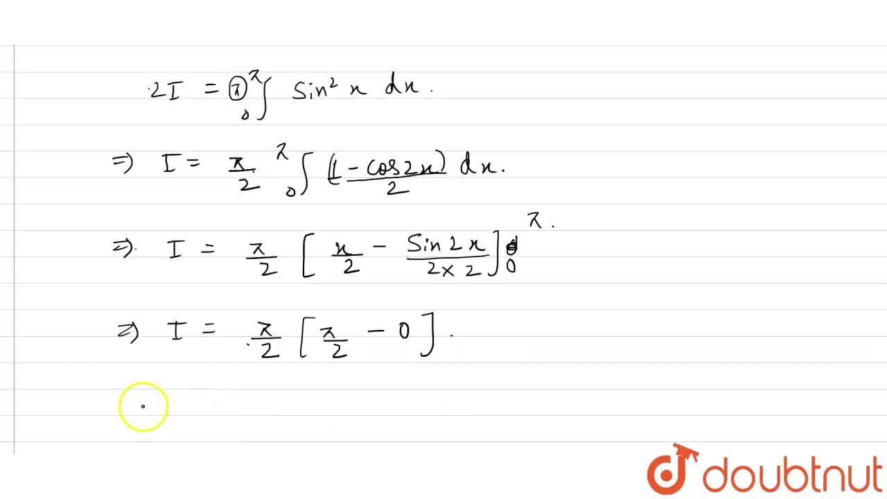 Solution for int_(0)^(pi)(x tanx),((secxcosecx))dx=(pi^(2)),(4