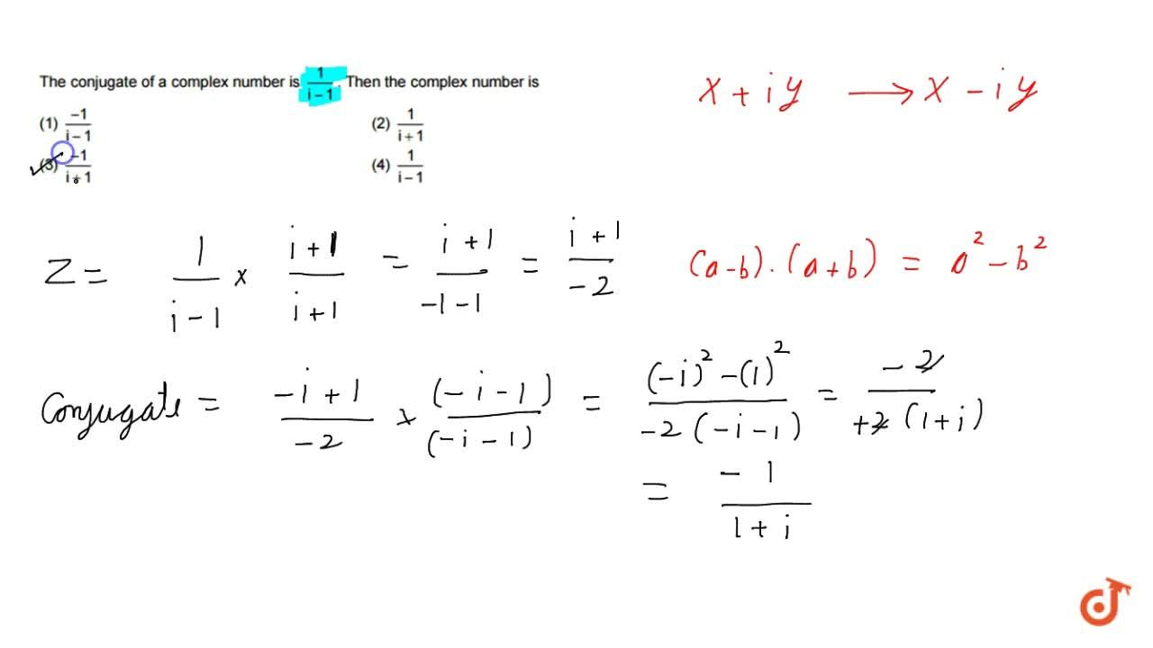Solution for The   conjugate of a complex number is 1,(i-1)