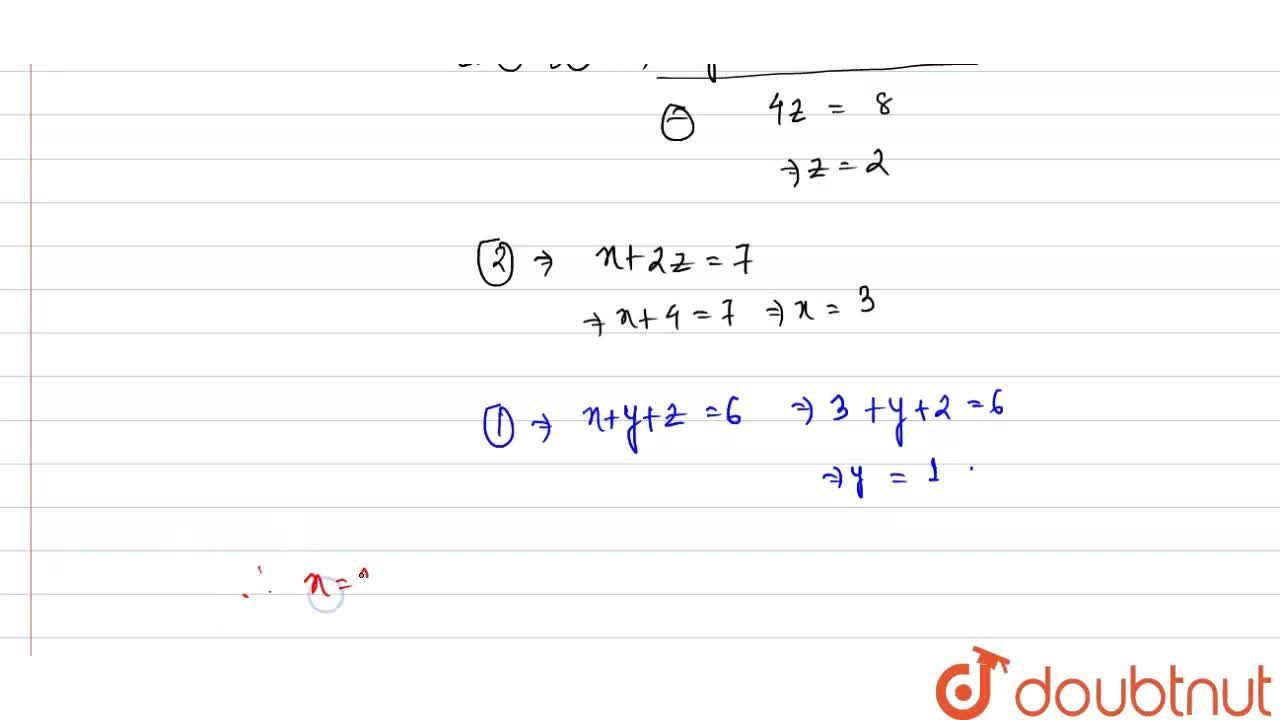 Solution for x+y+z=6 <br> x + 2z =7,  <br> 3x + y + z = 12