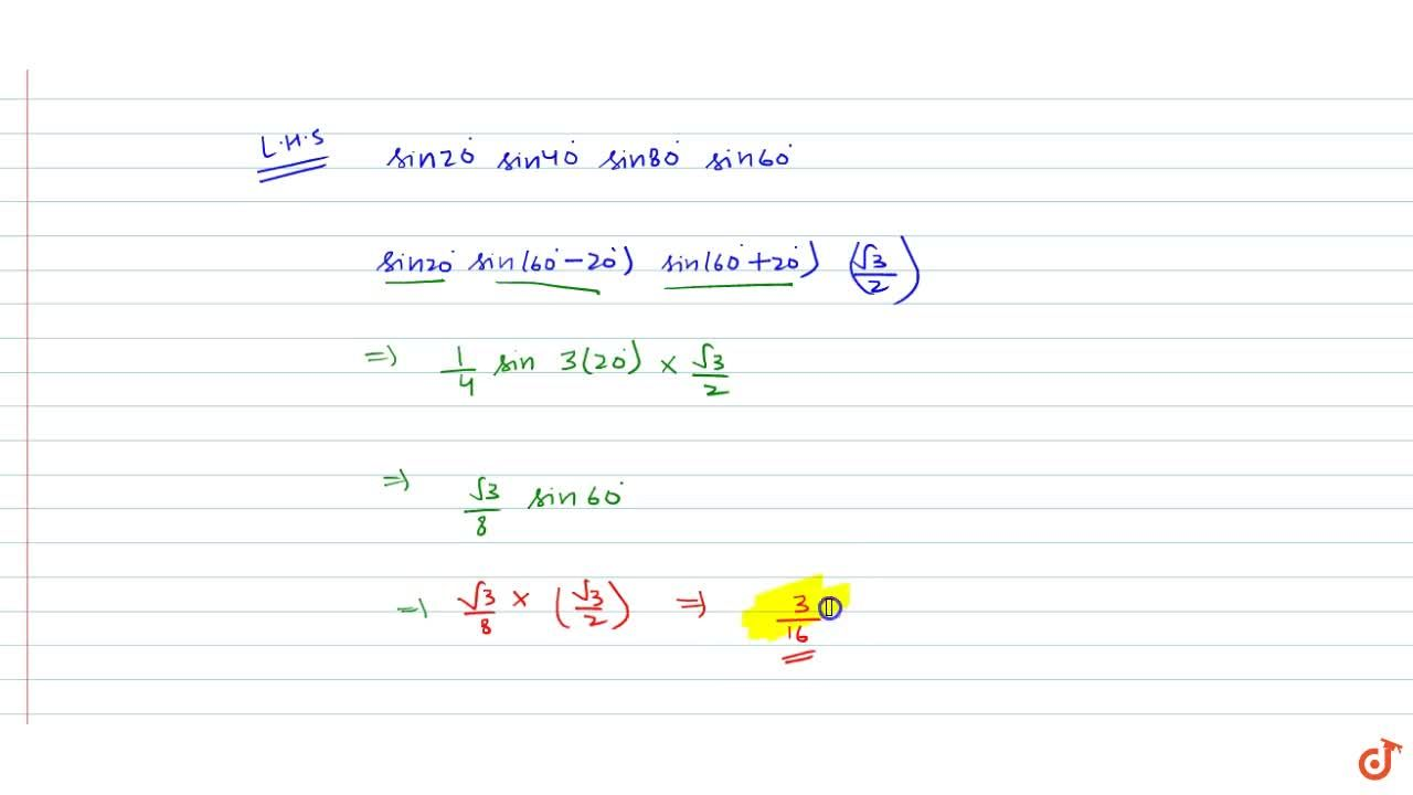 """Solution for Prove that: """"sin""""20^0""""sin""""40^0""""sin""""60^0""""sin""""80^0="""