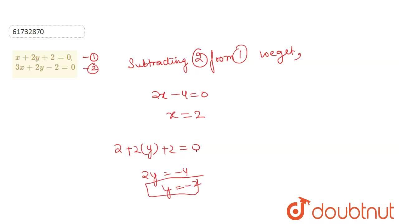 Solution for   x +  2y  +   2 = 0 ,  <br>    3x  +   2y  - 2