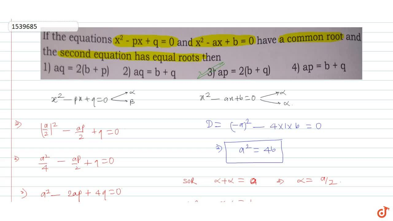 Solution for If the equationsx^2 - px + q = 0 and x^2 - ax +b=