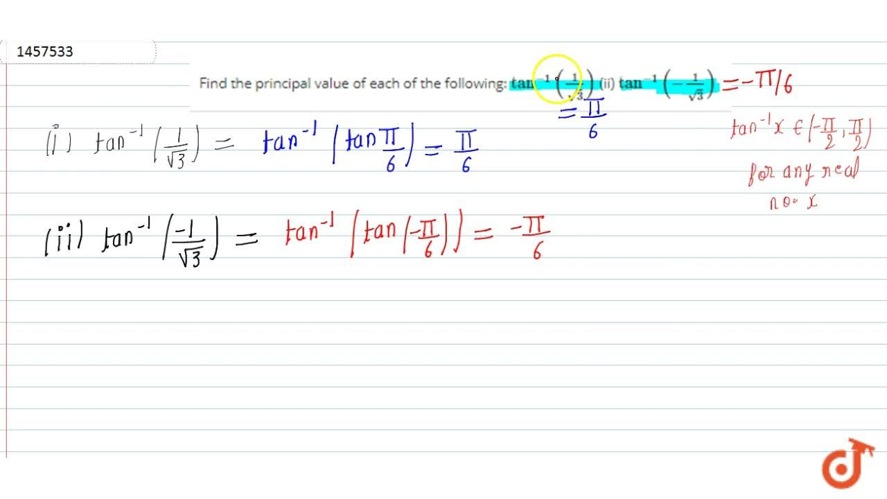 Solution for Find the principal   value of each of the followi
