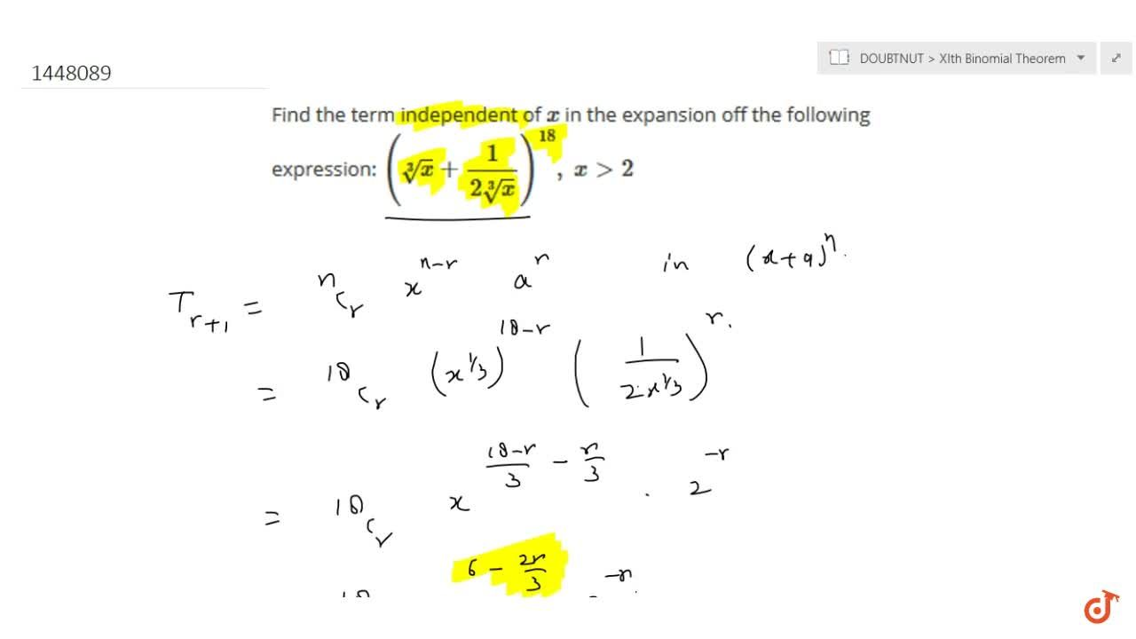 Find the term independent of x in the expansion off the following expression: (root(3)x+1,(2root(3)x))^(18),\ x >2