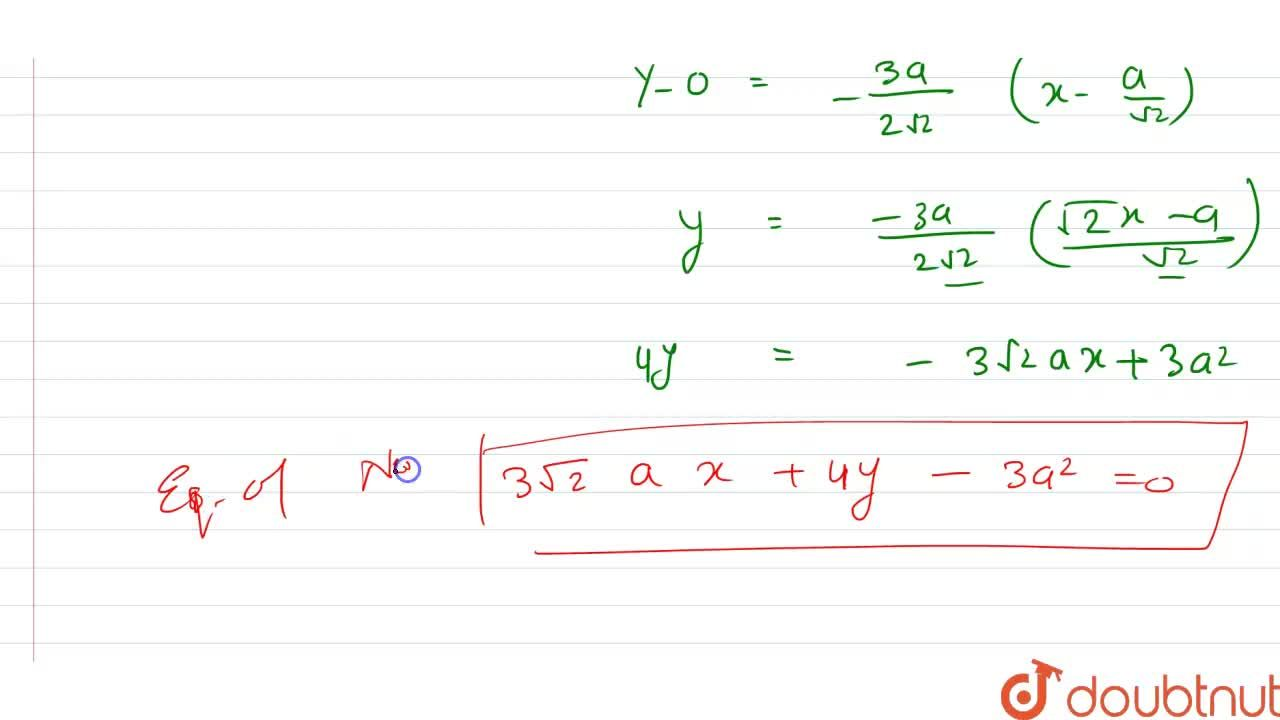 "Find the equations of the tangent and normal to the curve x = a sin 3t, y = cos 2 t "" at "" t = (pi),(4)"