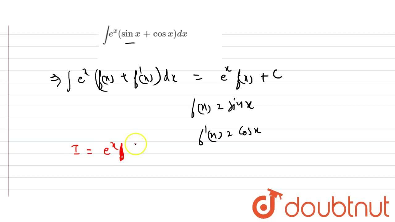 Solution for Evaluate the following integrals: <br> inte^(x)(s