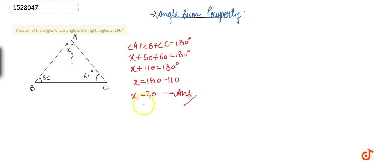 Solution for The sum of the angles of a triangle is two right a
