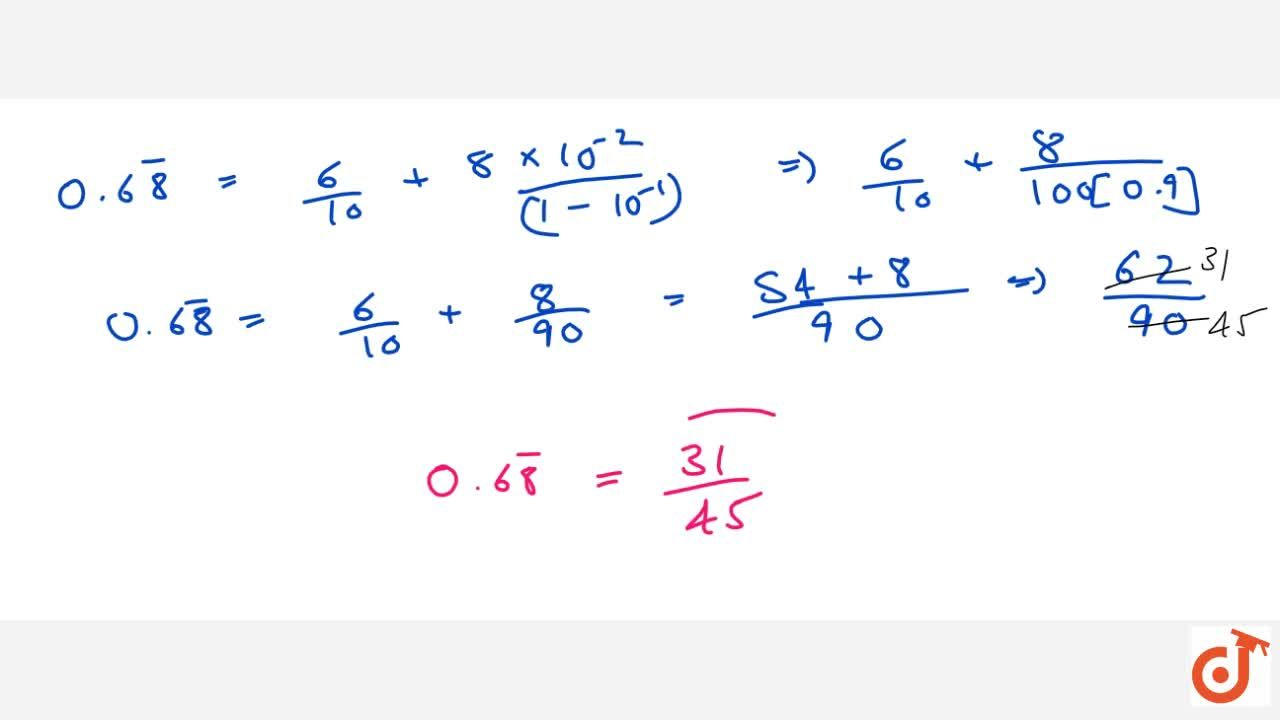 Find the rational numbers having the following decimal expansion: \ 0. 6 8