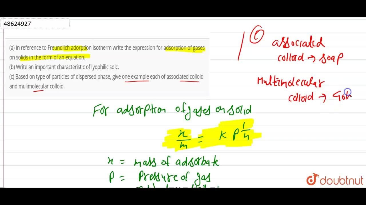 Solution for (a) In reference to Freundlich adorption isotherm