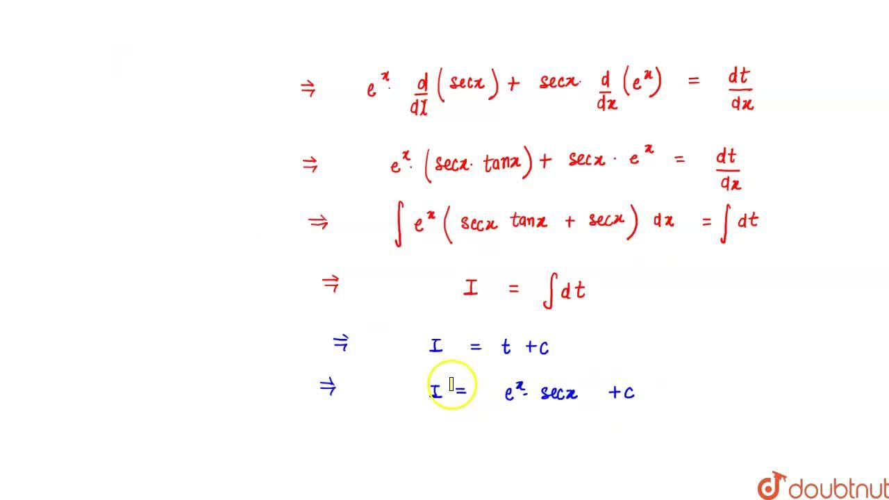 Solution for Evaluate the following integrals: <br> inte^(x)((