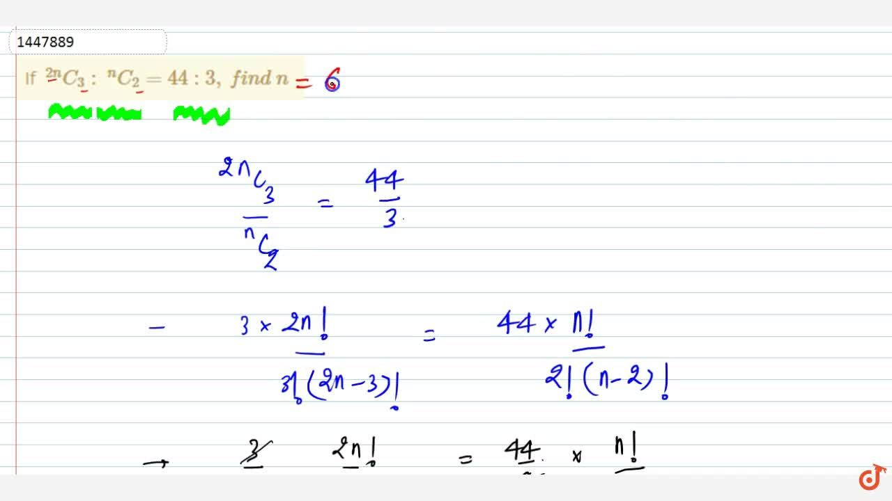 Solution for If \ ^(2n)C_3:\ ^n C_2=44 :3,\ fin d\ n