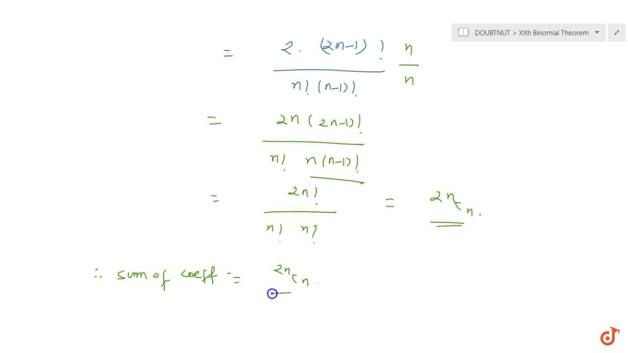 Find the sum of the coefficient   of two middle terms in the binomial expansion of (1+x)^(2n-1)