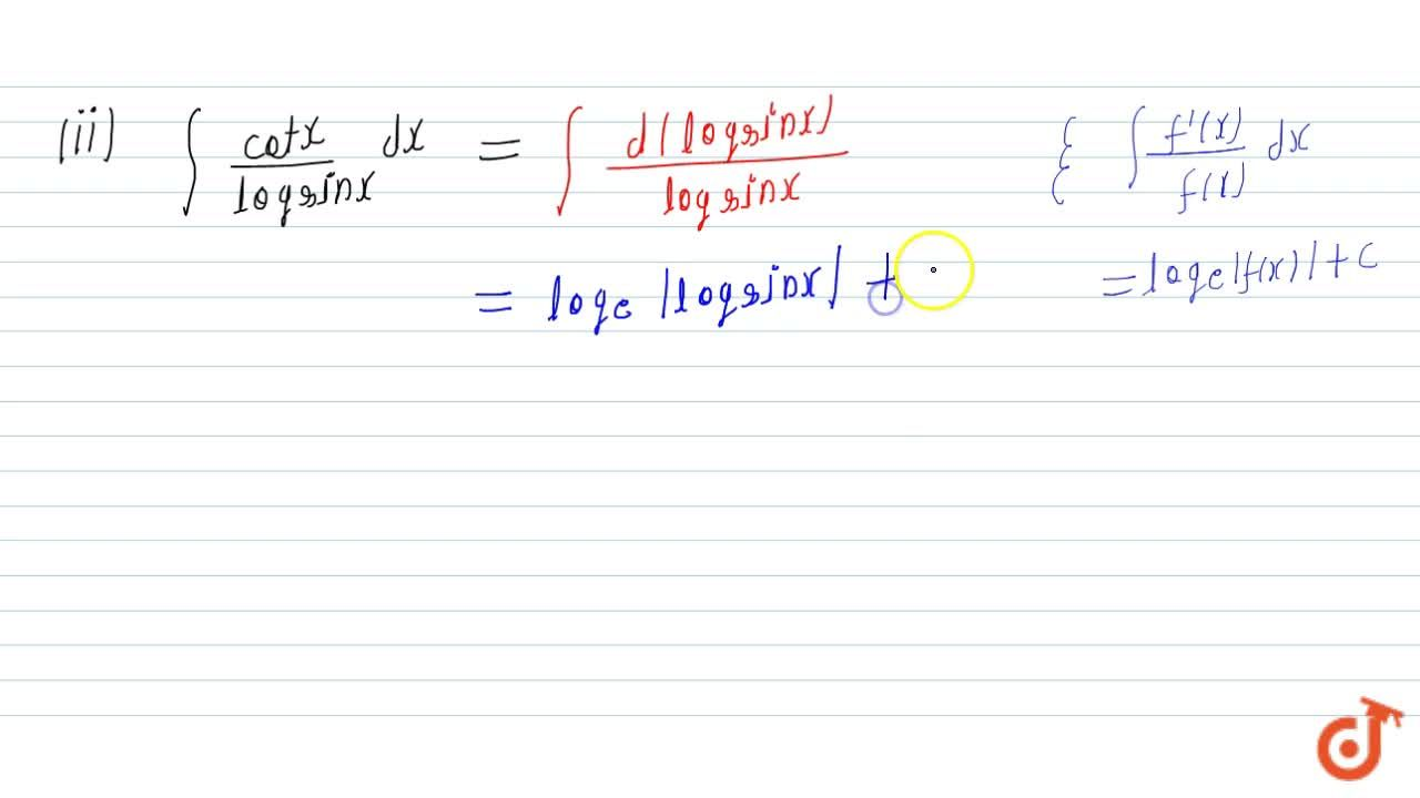 Solution for Evaluate: (i) int1,(e^x+1)\ dx (ii) int(cotx),(