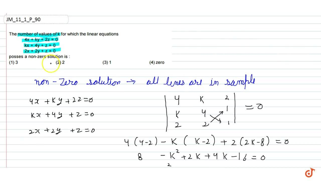 Solution for The number of values of k for which the linear equ