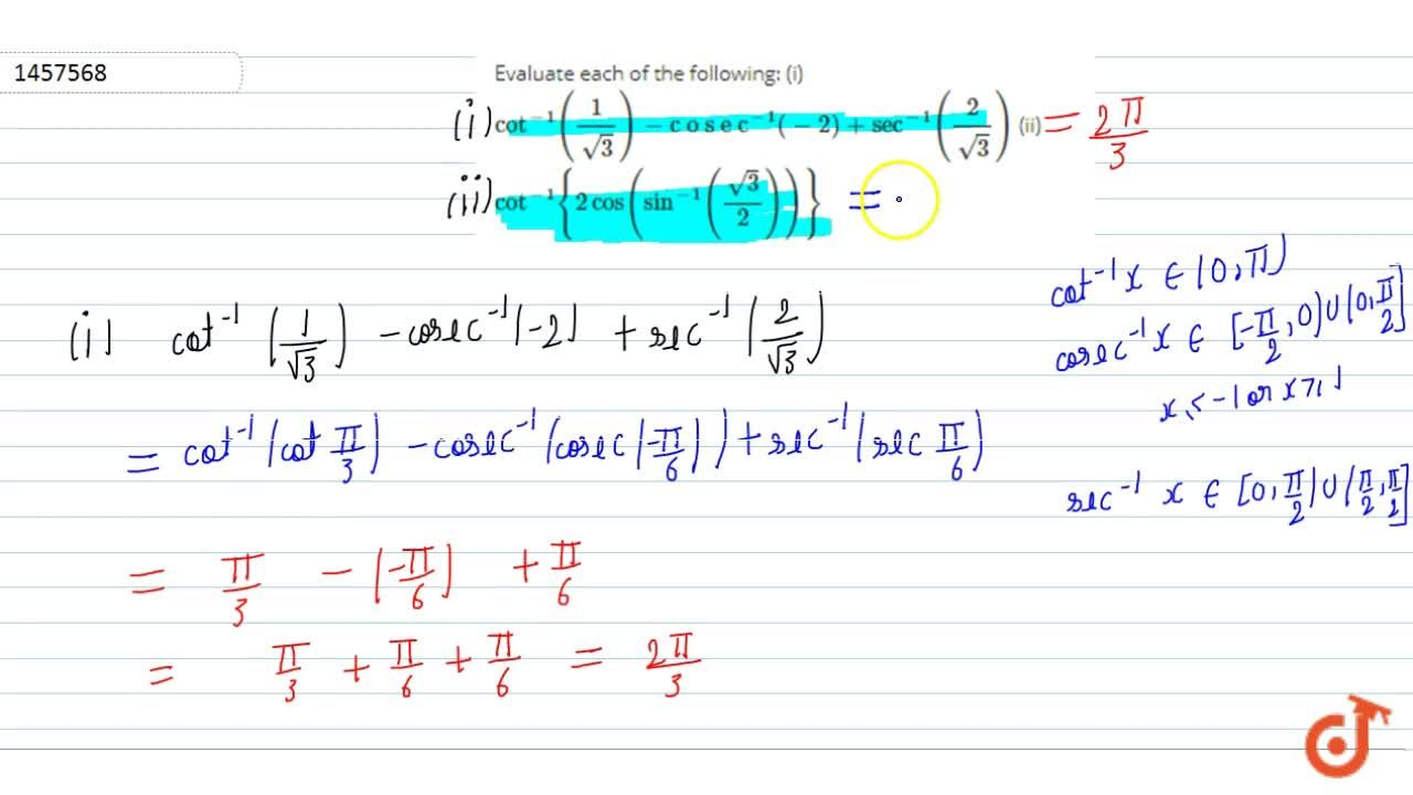 Solution for Evaluate each of the   following: (i) cot^(-1)(1,