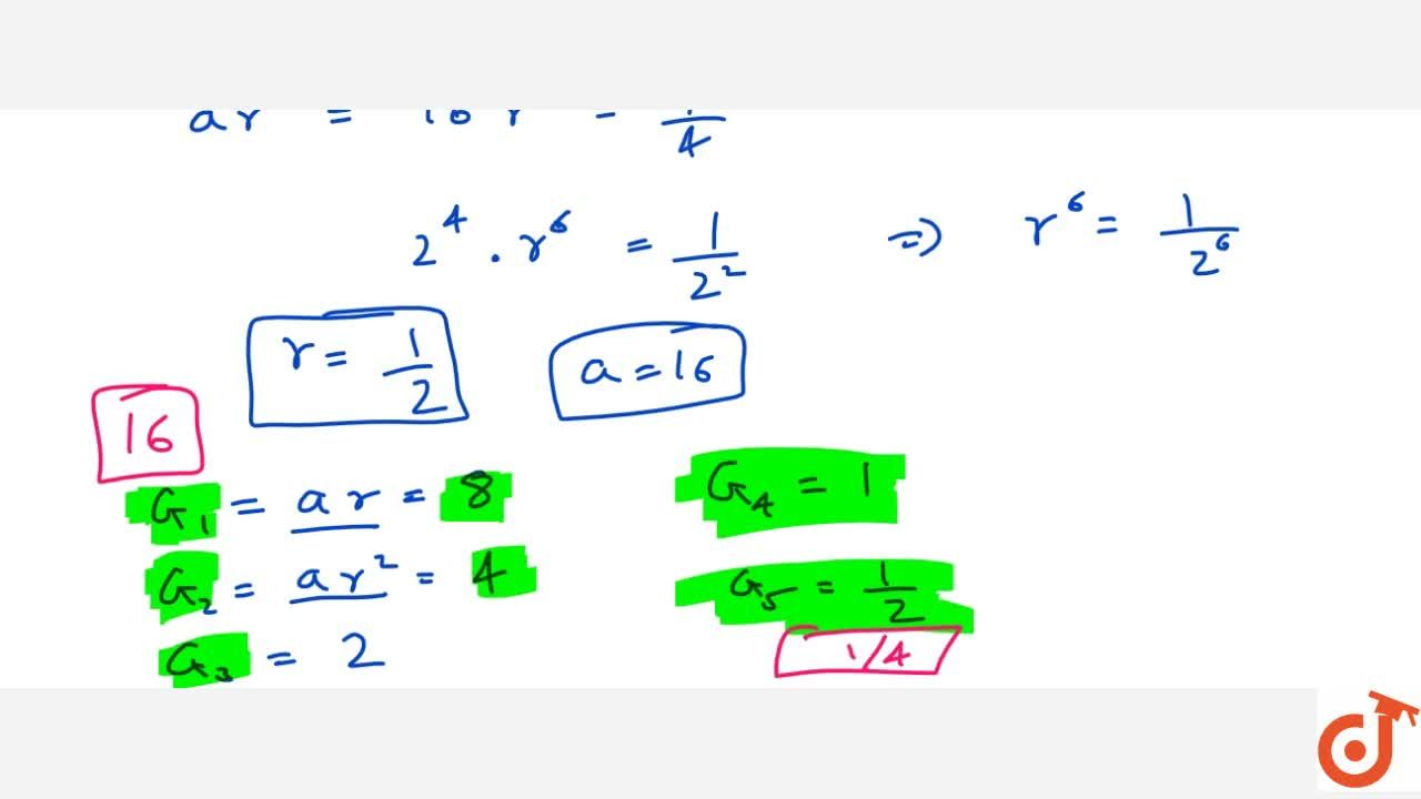 Solution for Insert 5 geometric means between 16 and 1,4dot