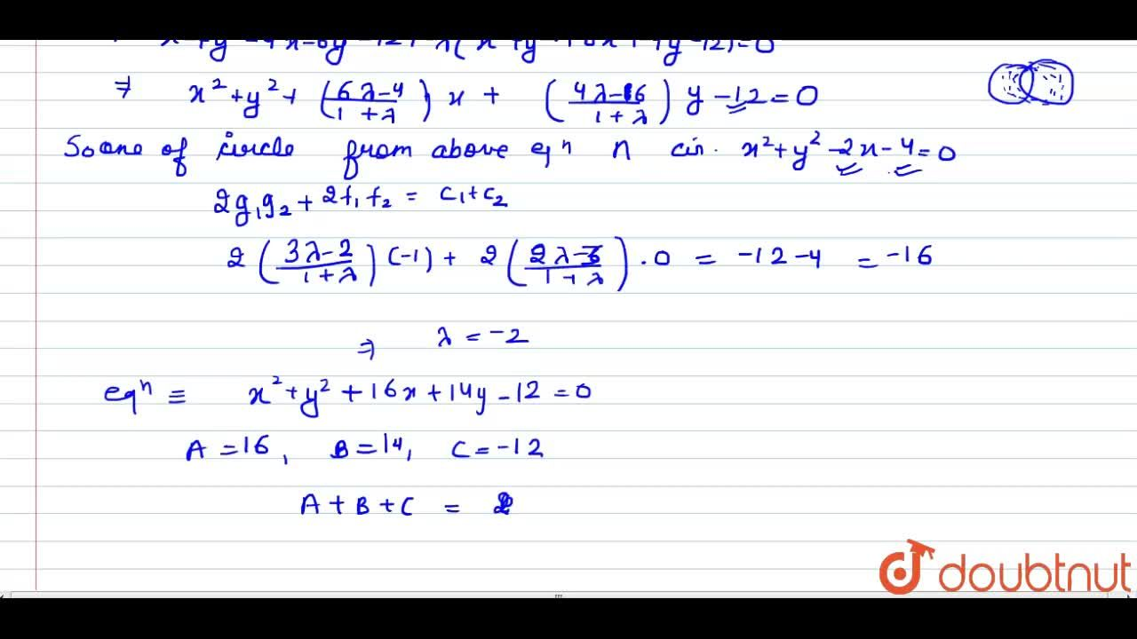 """If the equation of the circle throught the points of intersection of the circles x^(2)+y^(2)-4x-6y-12=0 <br> and x^(2)+y^(2)+""""Ax""""+""""By""""+C=0 and intersecting the circle x^(2)+y^(2)-2x-4=0 <br> orthogonally is x^(2)+y^(2)+""""Ax""""+""""By""""+C=0, then find teh value of (A+B+C)."""