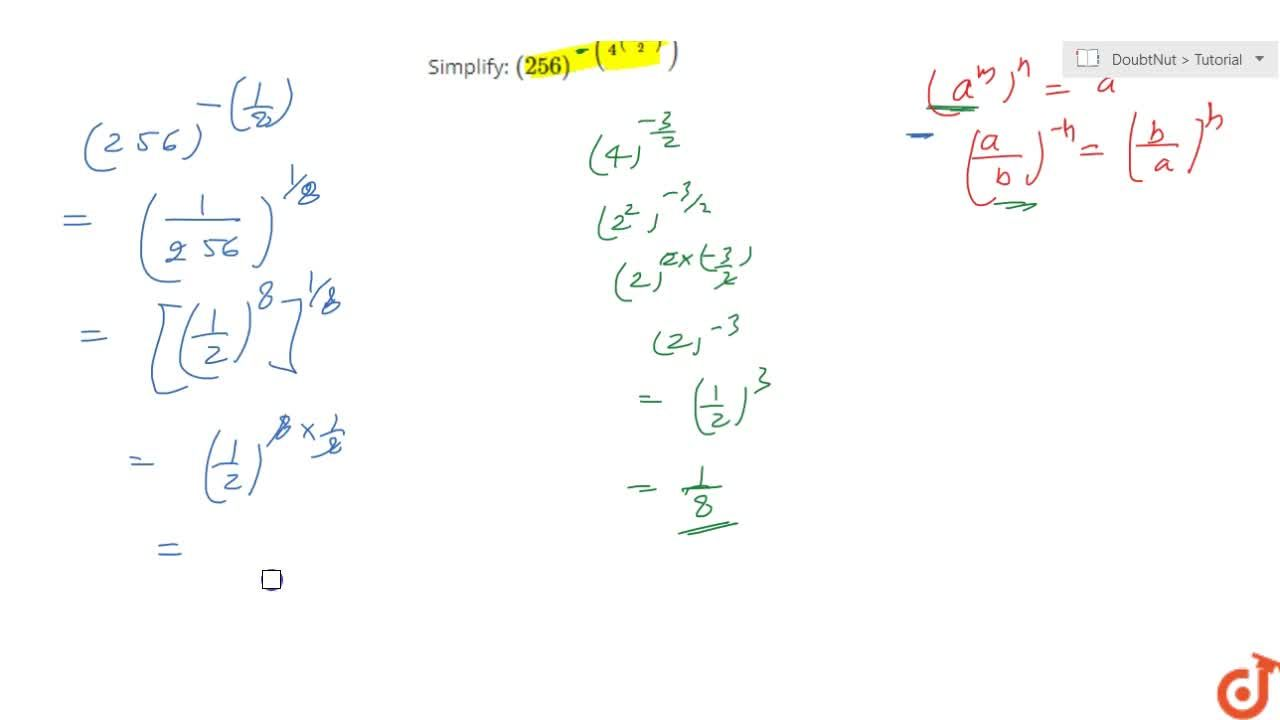 Solution for Simplify:  (256)^-(4^(((-3),2)))