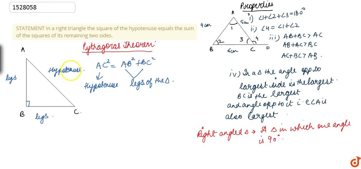 STATEMENT In a right triangle the square of the hypotenuse equals the sum of the squares of its remaining two sides.
