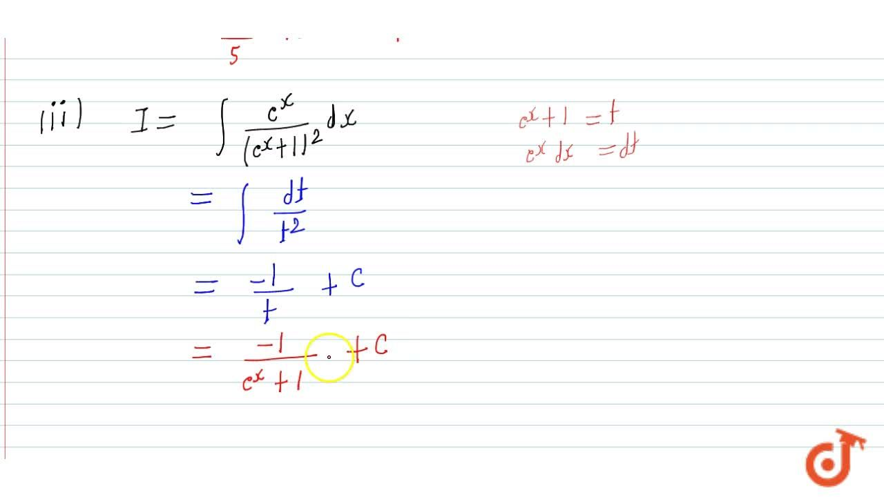 Solution for Evaluate: (i) intcos^2x3sinx\ dx (ii) int(e^x),