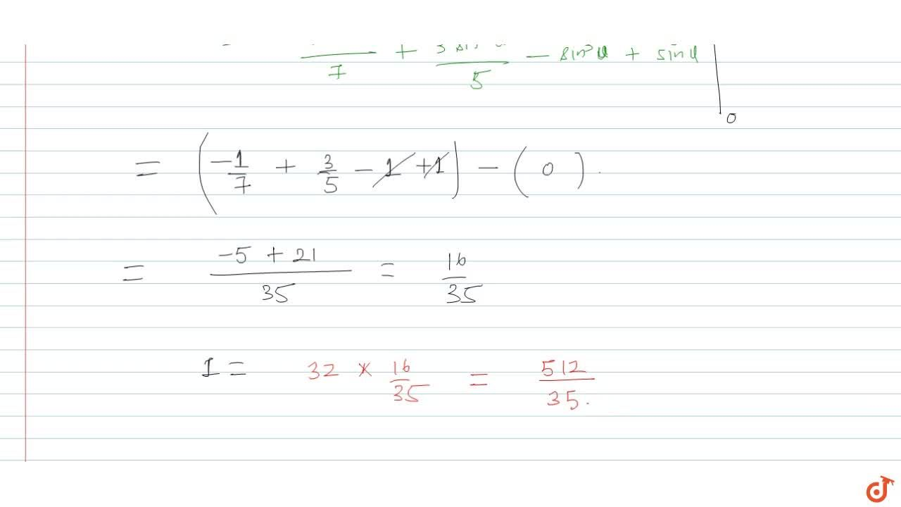 Solution for int_0^pi sqrt(2)(1+cosx)^(7,2)dx=        (A)  3