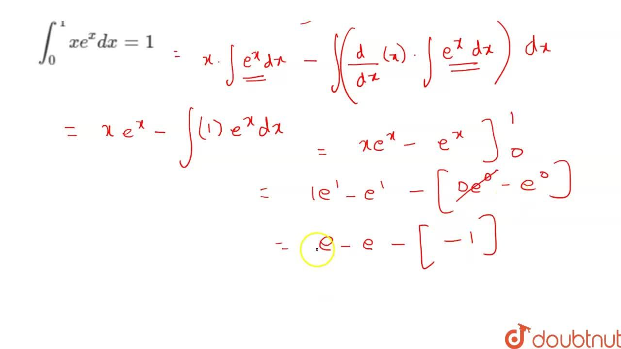 Solution for    int  _0^(1)  x e^(x)  dx  = 1