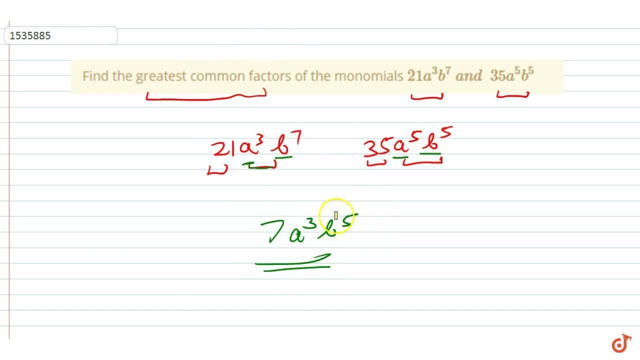 Solution for Find the greatest common factors of the   monomia