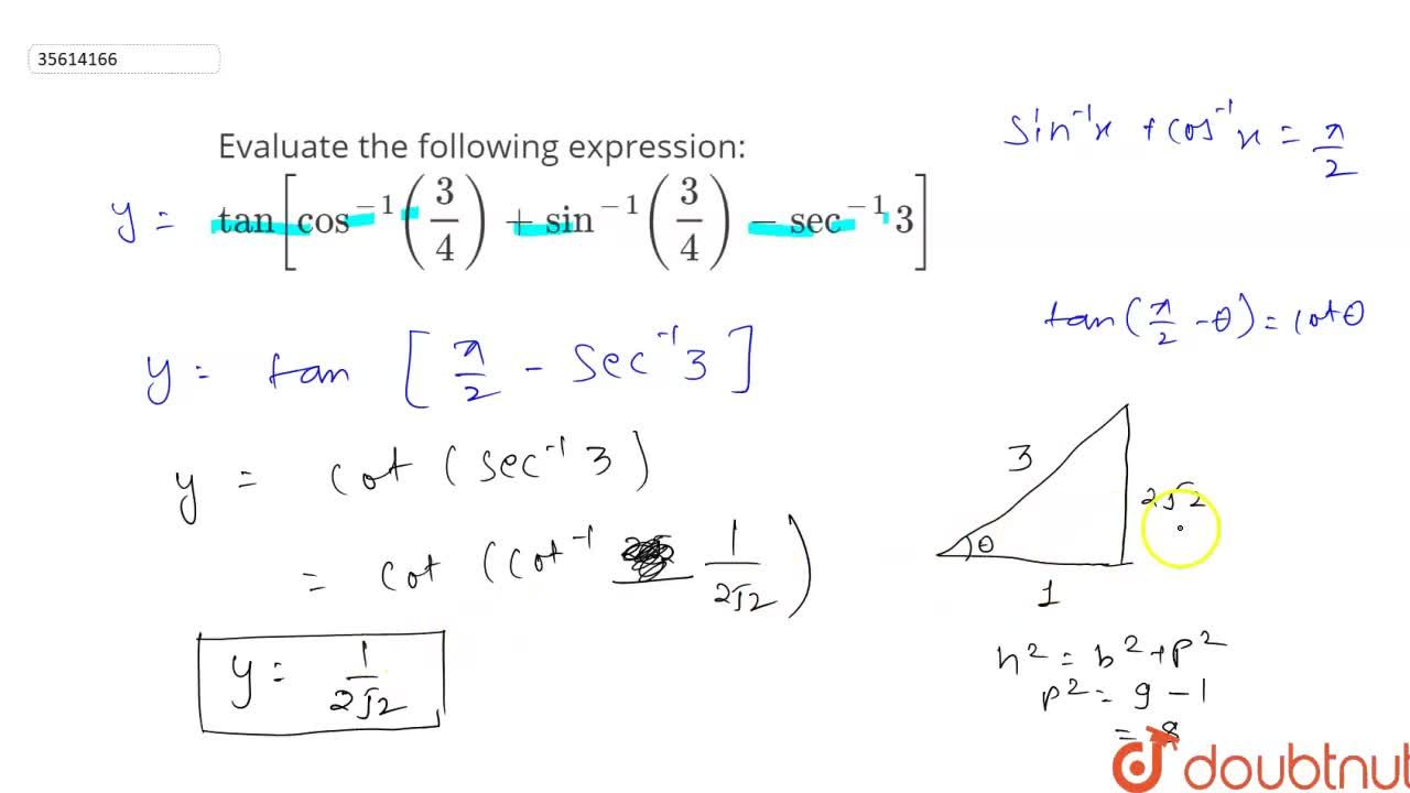 Solution for Evaluate the following expression: <br> tan [cos^