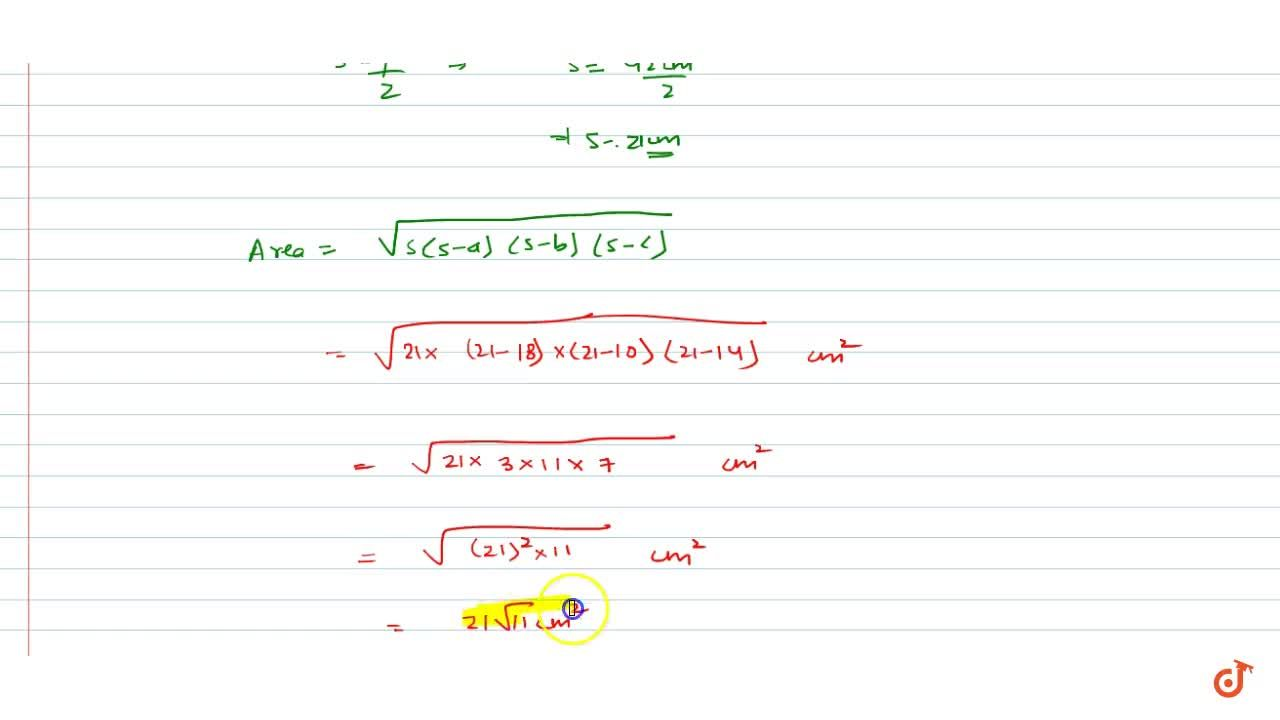 Find the area of a   triangle two sides of which are 18\ c m\ a n d\ 10\ c m and the perimeter is 42\ c mdot