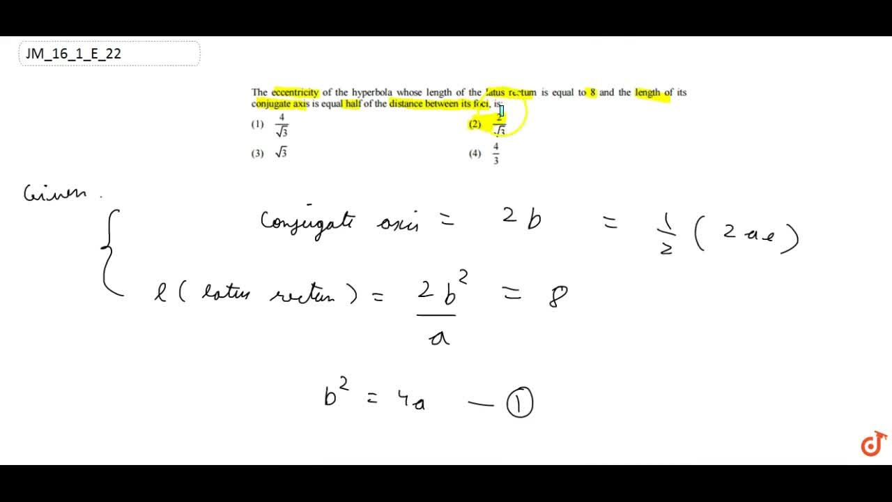 Solution for The eccentricity of the hyperbola whose length of