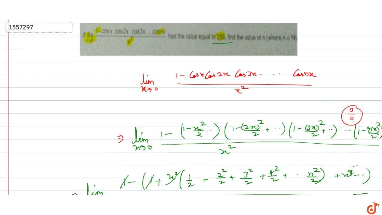 Solution for If lim_(x->0)(1-cosx.cos2x.cos3x ....cosn x),x^2