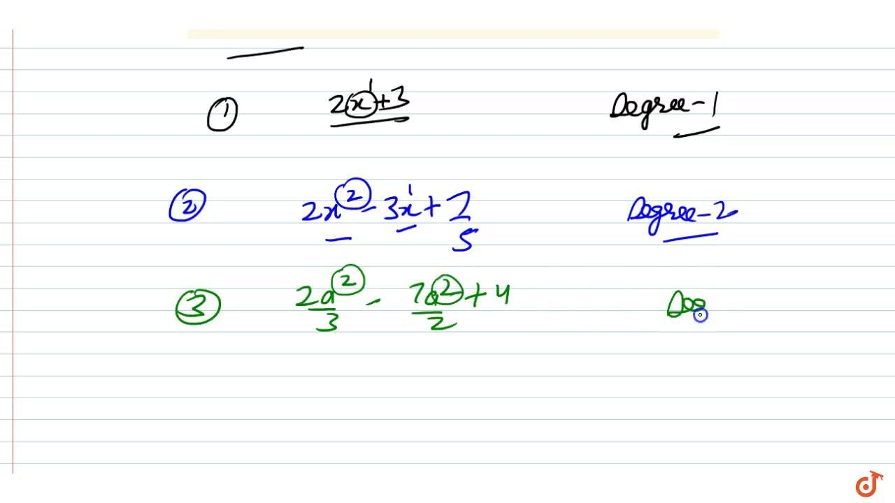 determine the degree of following (1) 2x+3 (2)2x^2-3x+7,5 (3)2a^2,3-7a^2,2+4