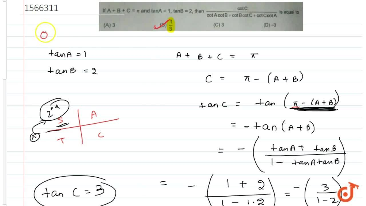 Solution for If A + B + C = pi and tanA = 1, tanB = 2, then