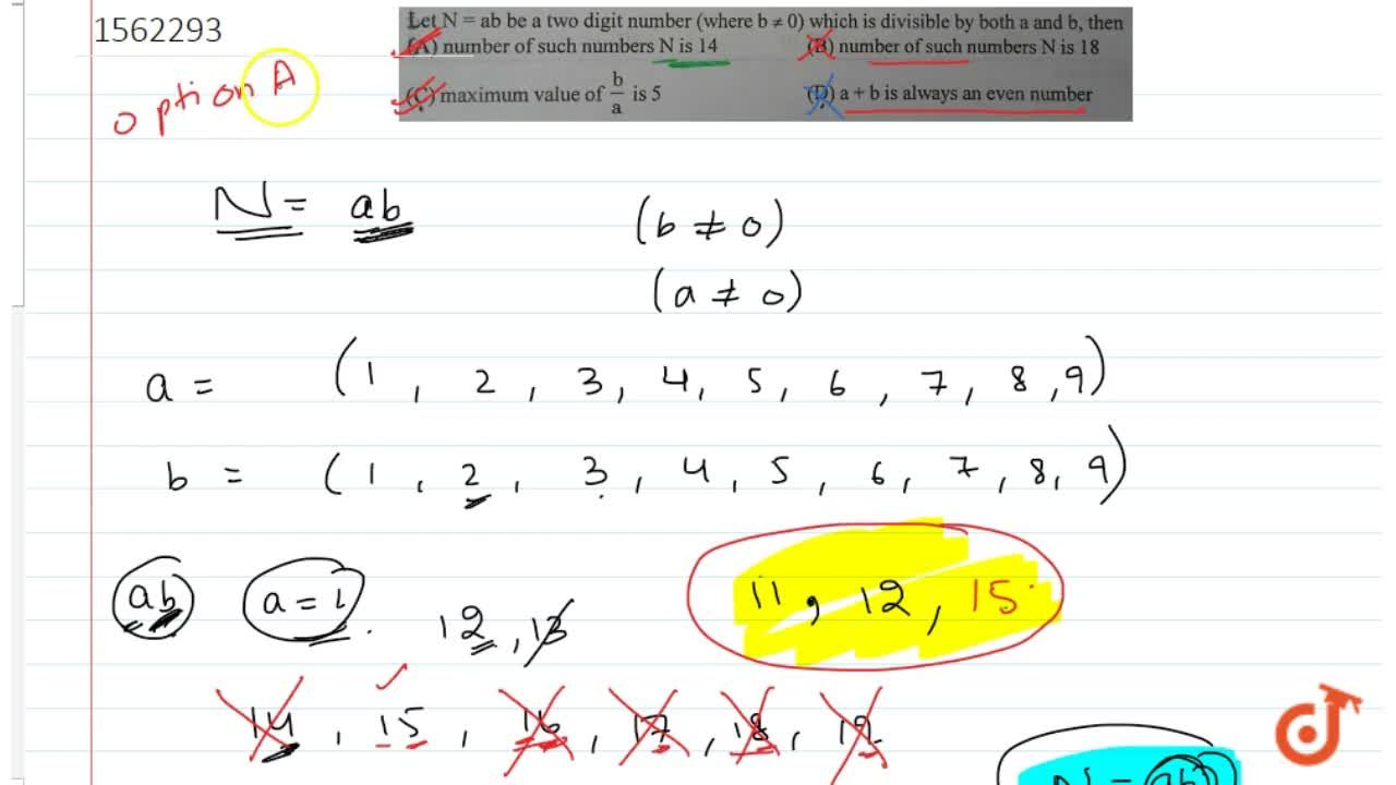 Let N = ab be a two digit number (where b != 0) which is divisible by both a and b, then