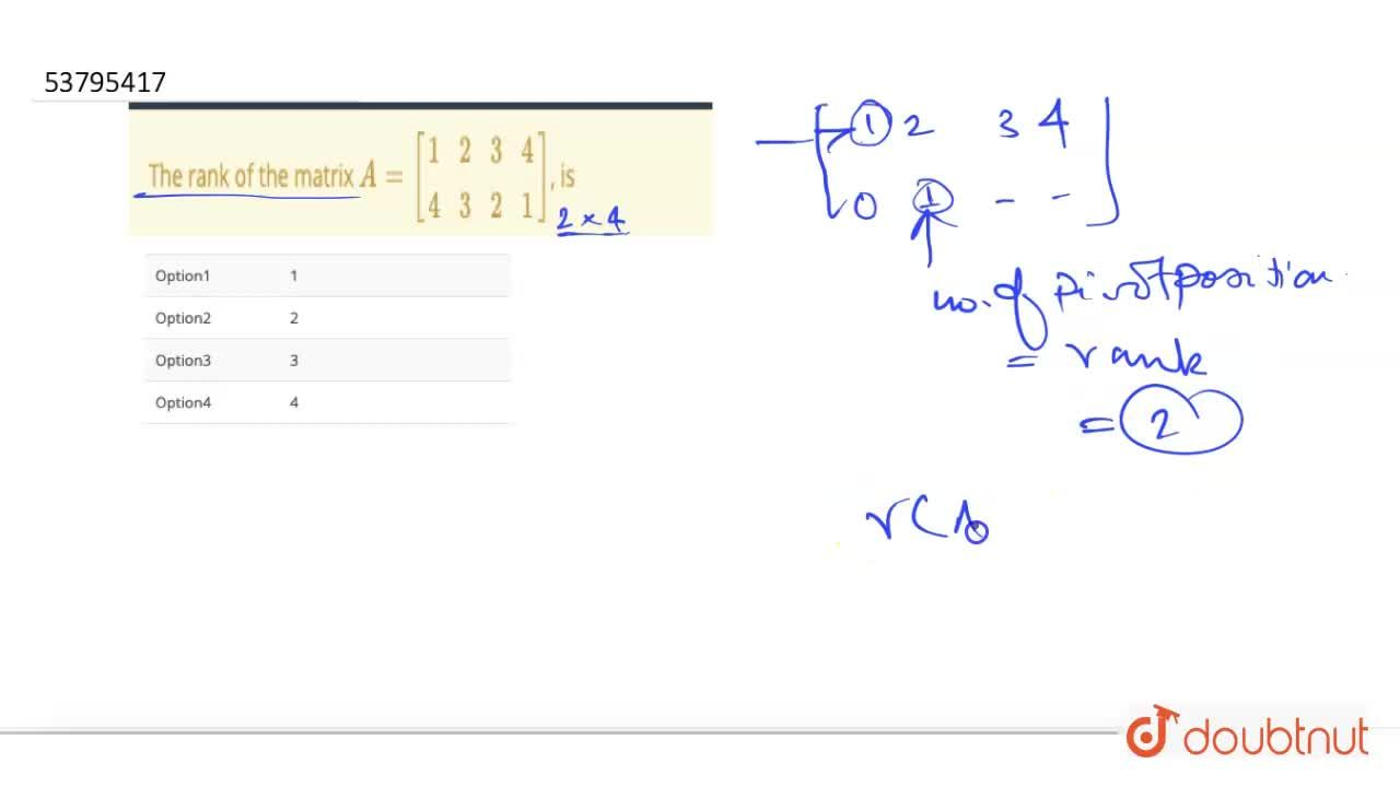 Solution for The rank of the matrix A={:[(1,2,3,4),(4,3,2,1)]: