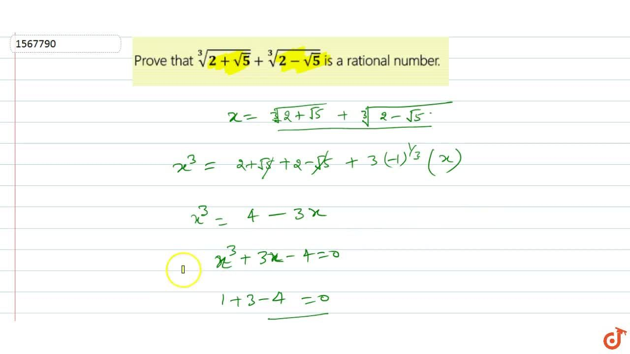 Solution for Prove that root3(2+sqrt(5))+root3(2-sqrt(5) is a