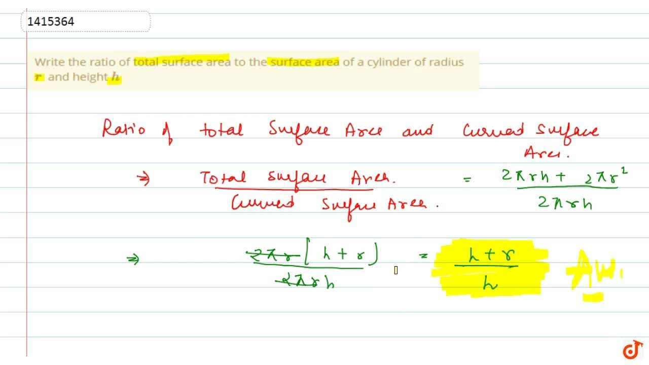 Solution for Write the   ratio of total surface area to the su