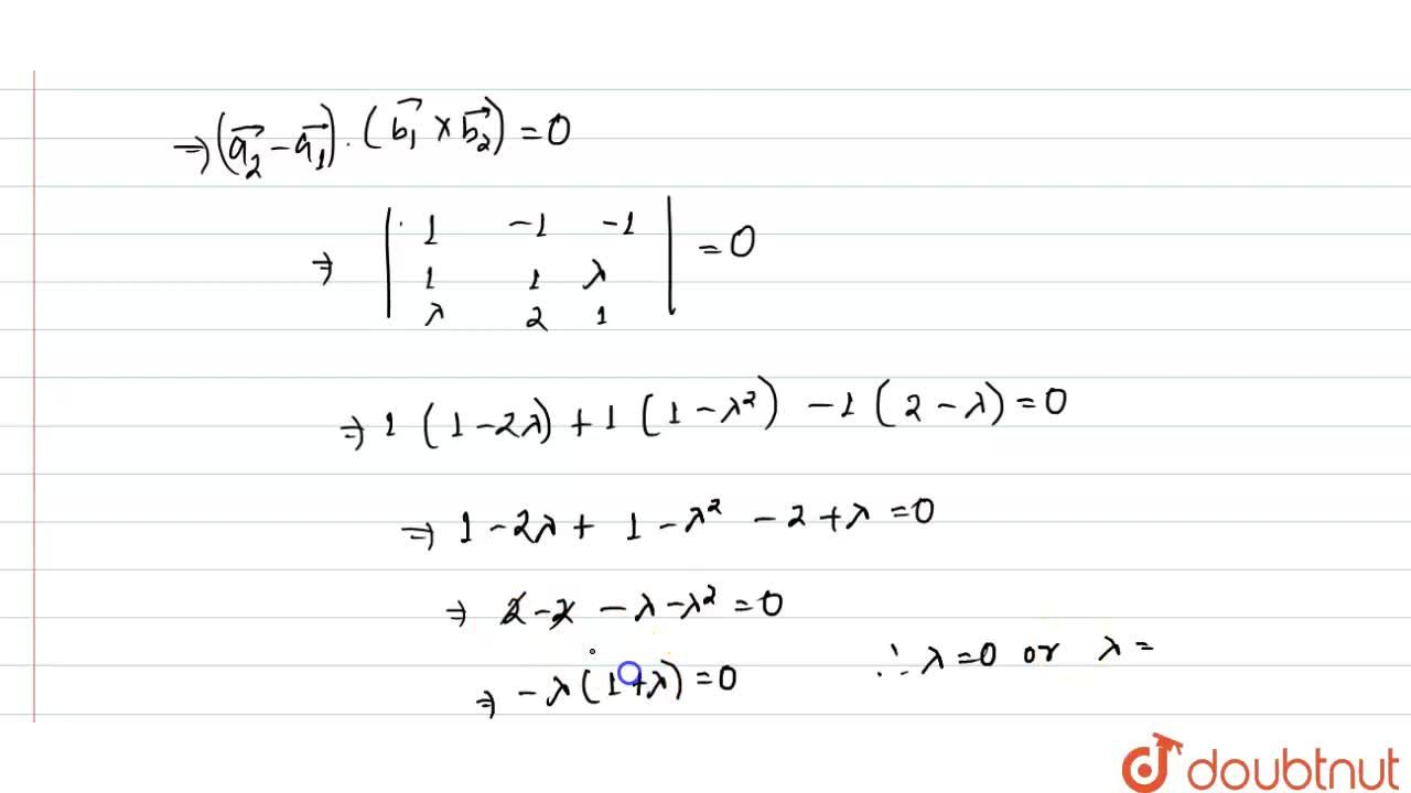 Solution for If the lines (x-2),(1)=(y-3),(1)=(z-4),(lamda) a