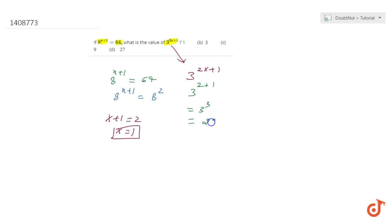 Solution for If 8^(x+1)=64 , what is the value of 3^(2x+1)
