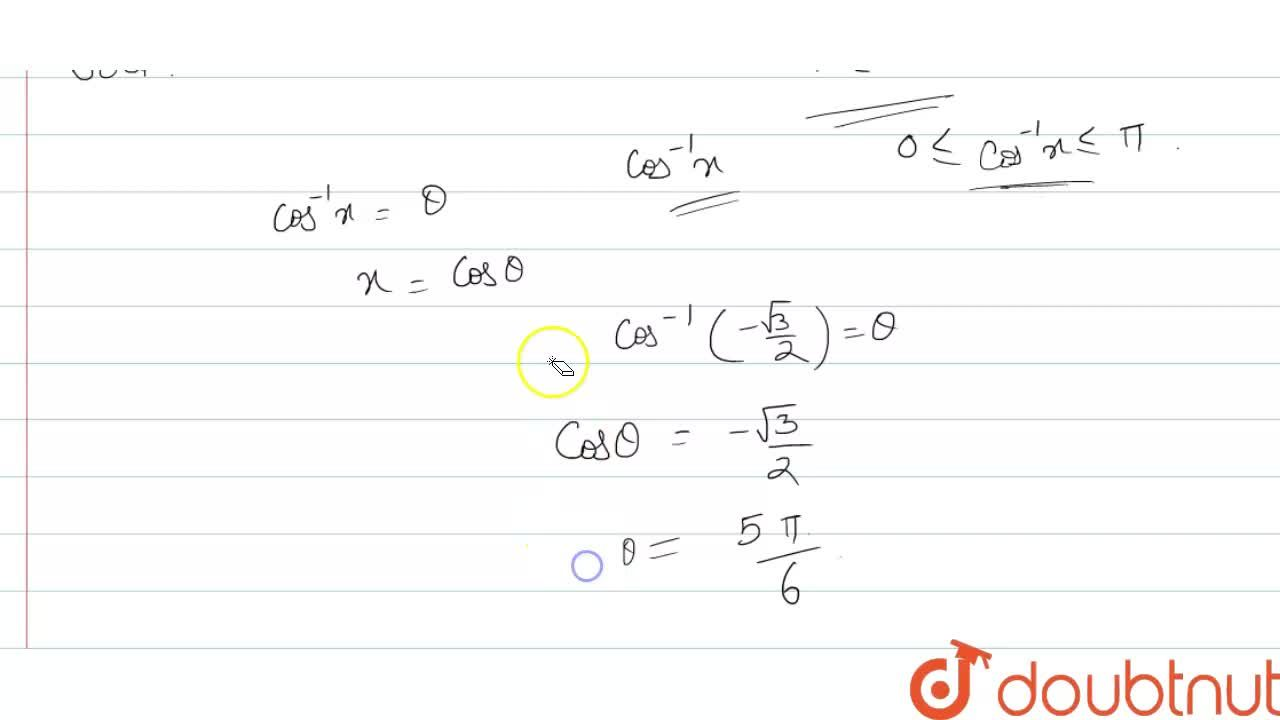 Solution for Find the principal value of cos^(-1)(-sqrt3,2).