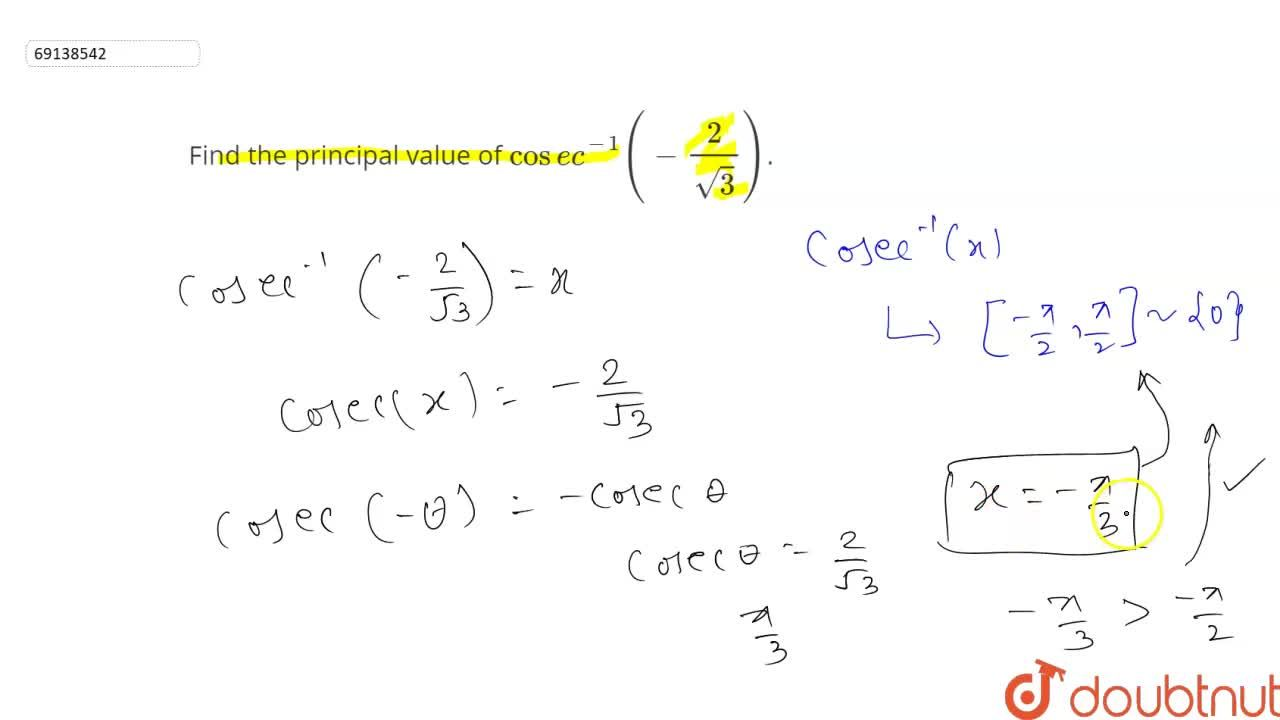Solution for Find the principal value of cosec^(-1)(-2,sqrt3)