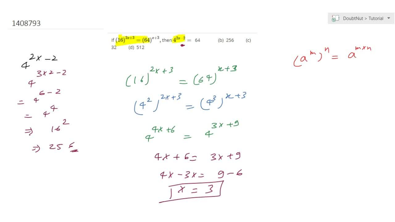 Solution for If (16)^(2x+3)=(64)^(x+3), then 4^(2x-2)=  64