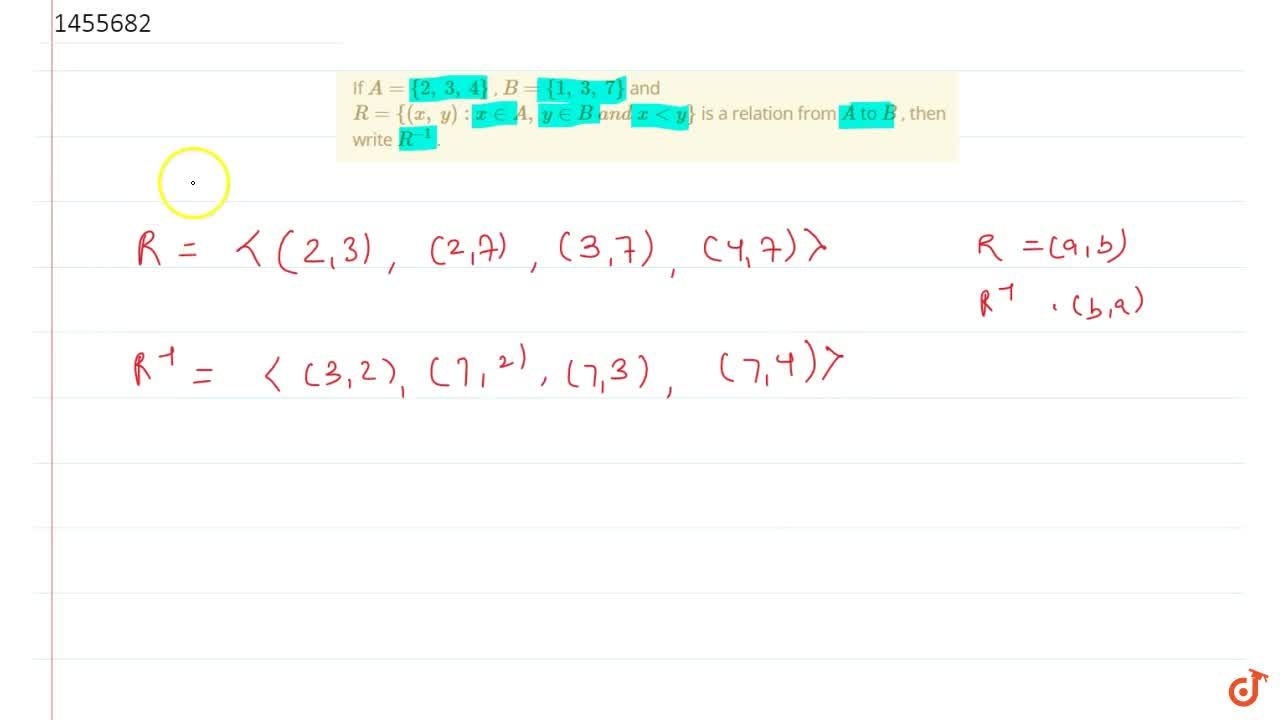 Solution for If A={2,\ 3,\ 4} , B={1,\ 3,\ 7} and R={(x ,\
