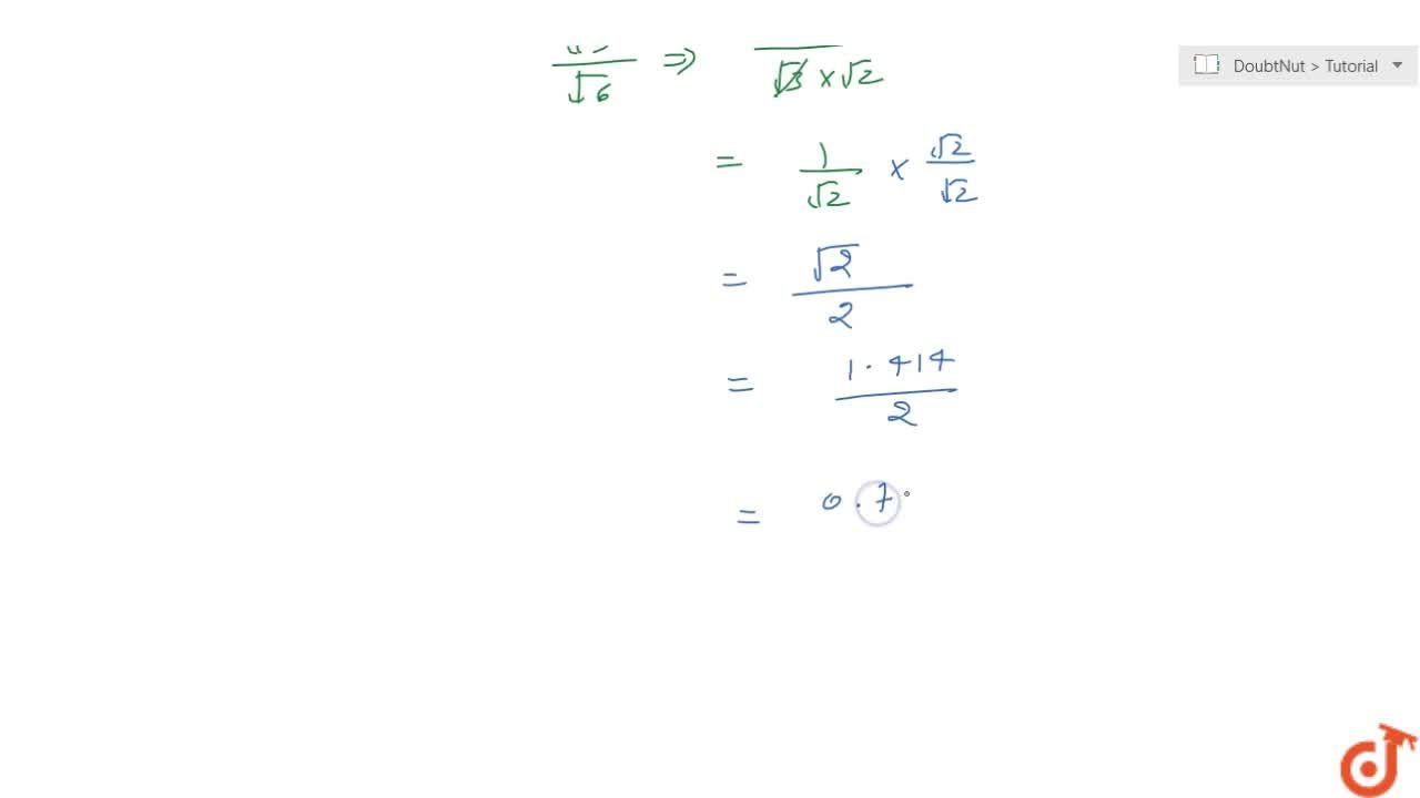 Solution for If sqrt(2)=1. 414 find the value of sqrt(3)\, s