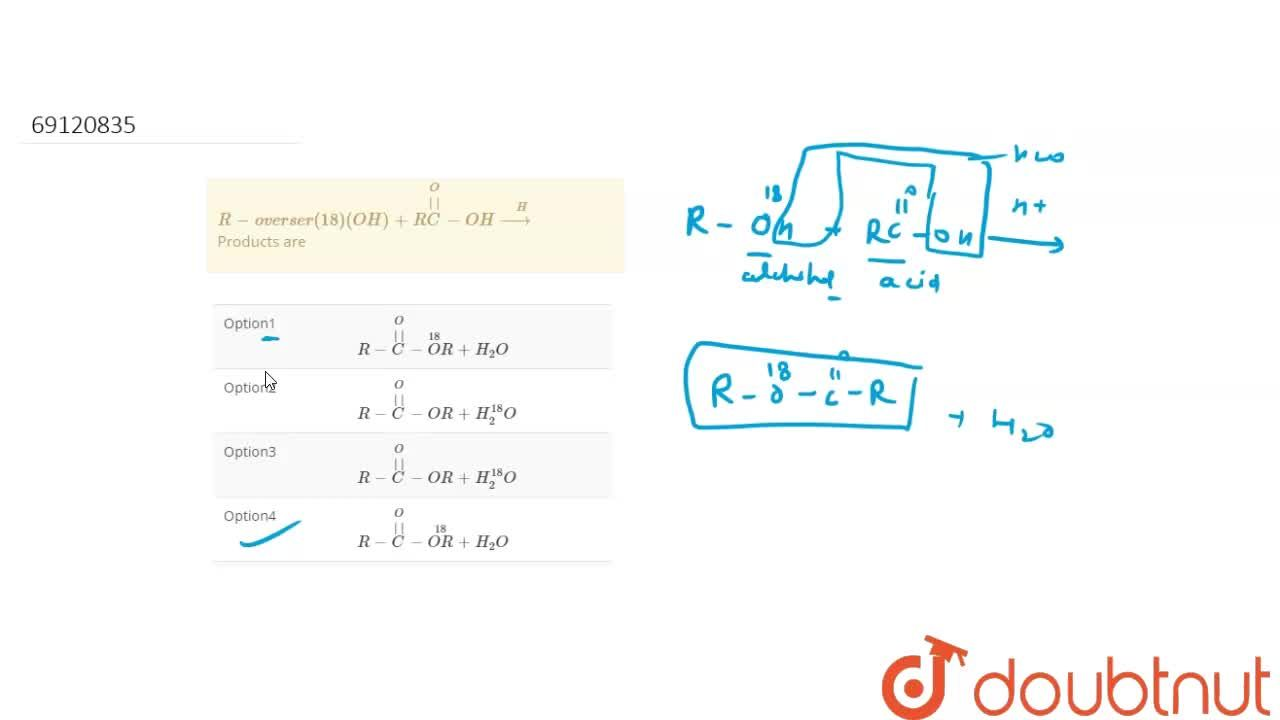Solution for R- overser(18)(OH) + R overset(O)overset(  )(C )