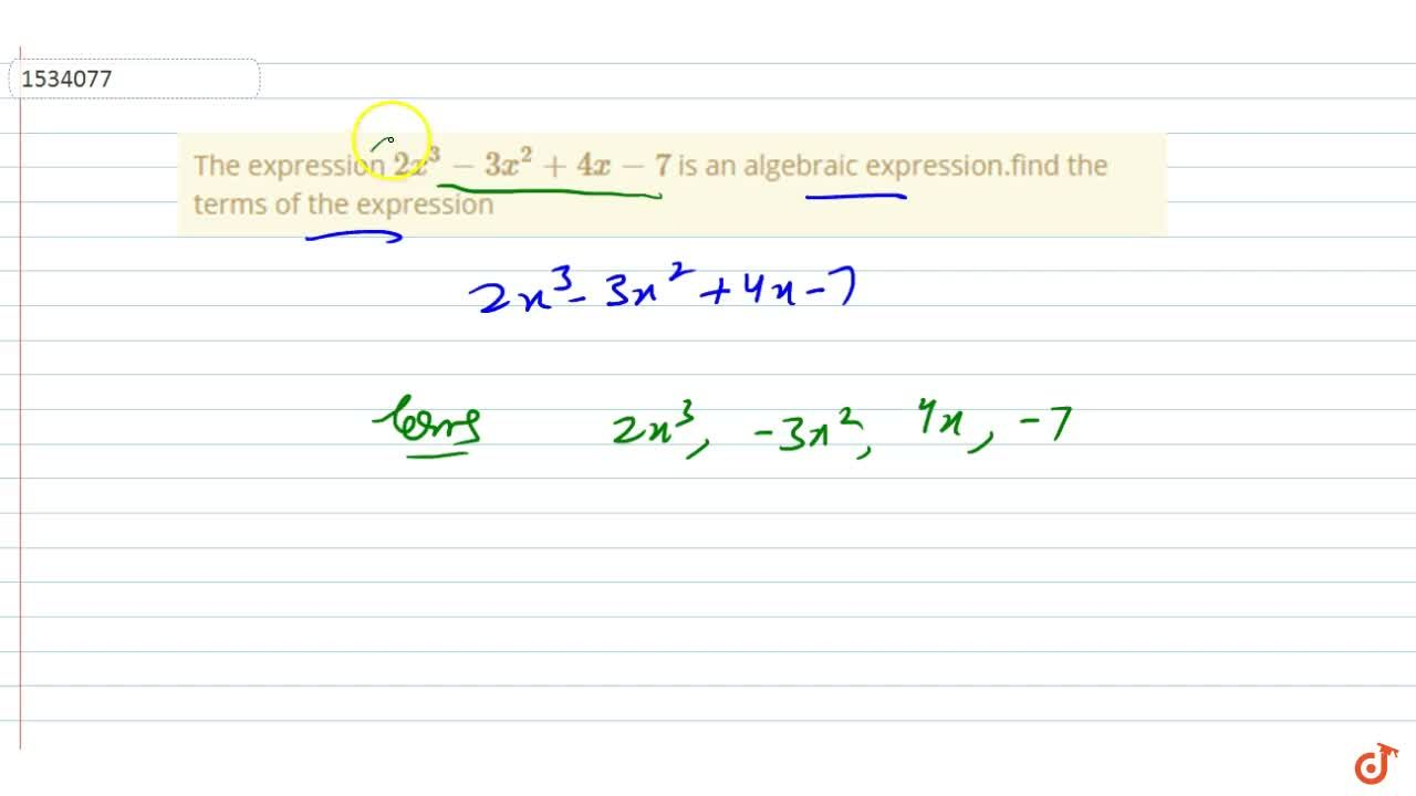 Solution for The expression 2x^3-3x^2+4x-7\  is an algebraic