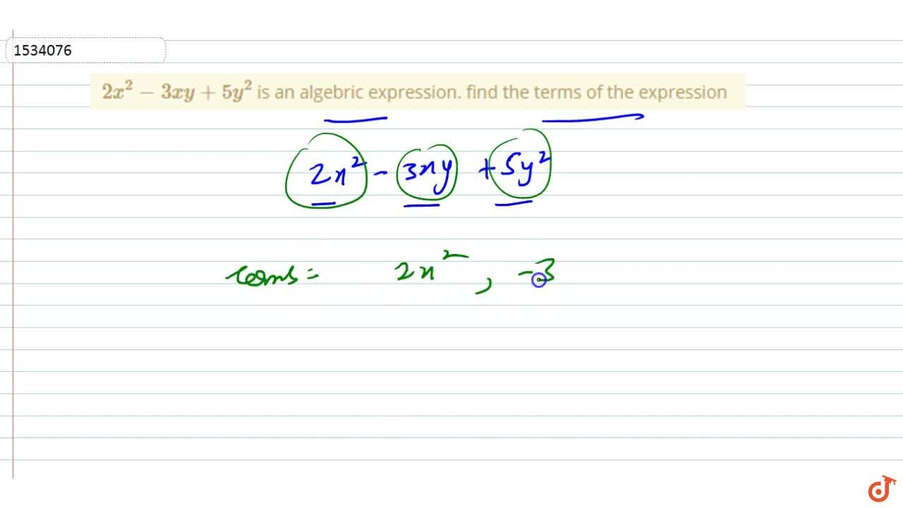 Solution for  2x^2-3xy+5y^2 is an algebric expression. find t