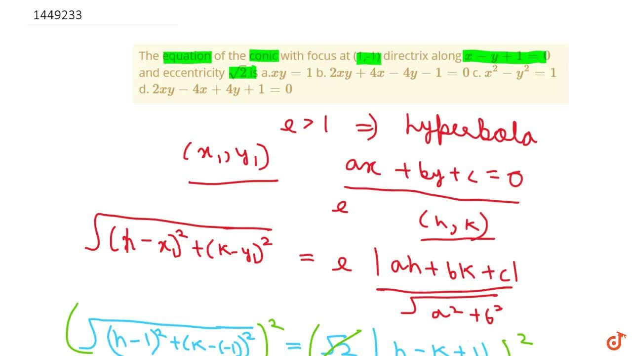 Solution for The equation of the conic with focus at (1,-1) dir